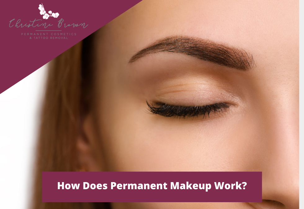 How Does Permanent Makeup Work?