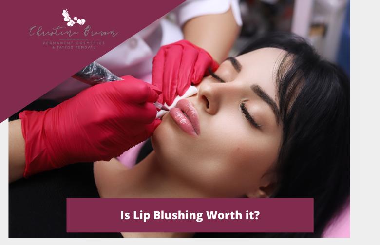Is Lip Blushing Worth it